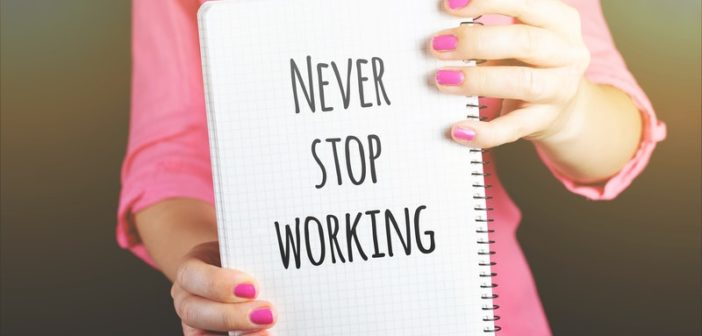 never stop working
